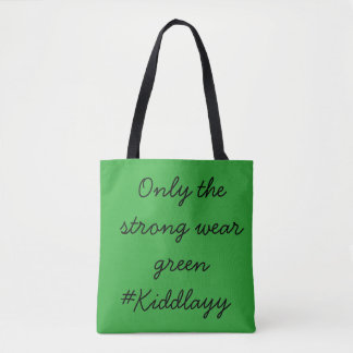 Only the strong wear green tote