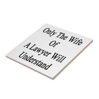 Only The Wife Of A Lawyer Will Understand Small Square Tile