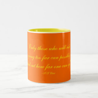 """""""Only those who will riskgoing too far can poss... Two-Tone Coffee Mug"""