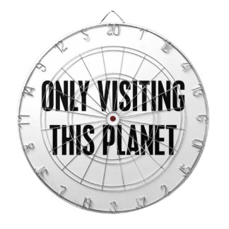 Only Visiting This Planet Dartboard