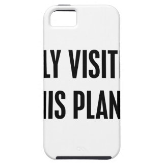 Only Visiting This Planet Tough iPhone 5 Case