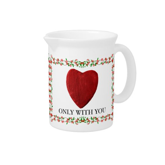 Only with you drink pitcher