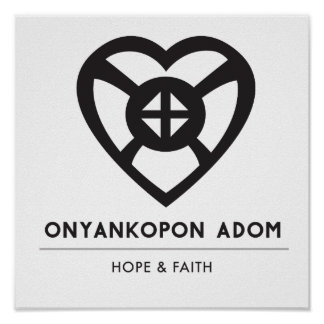 Onyankopon Adom... |  Symbol for Hope and Faith Poster