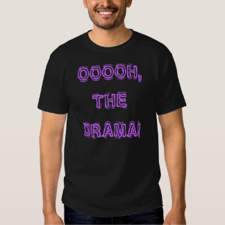 OOOOH, THE DRAMA! w/masks on back Shirts