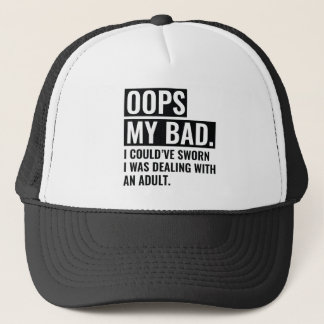 OOPS My Bad Trucker Hat