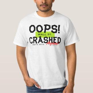 OOps Wall St Crash May 6 2010 T-Shirt