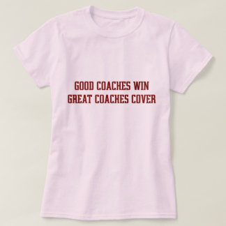 OP Good Coaches Win.... (crisp) T-Shirt