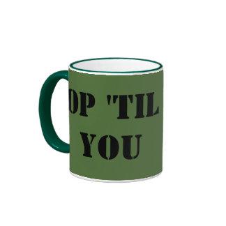 Op til you drop military mug