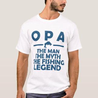 OPA THE MAN THE MYTH THE FISHING LEGEND T-Shirt