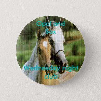 Opal and Sox, Wednesday night club 6 Cm Round Badge