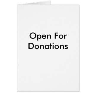 Open For Donations Card