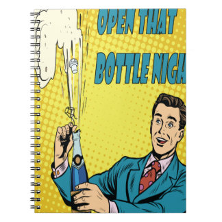 Open That Bottle Night - Appreciation Day Notebooks