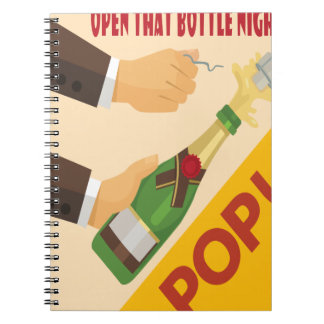 Open That Bottle Night - Appreciation Day Spiral Notebooks