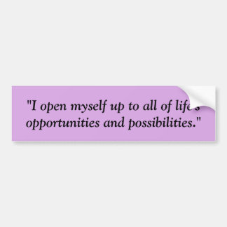 Open to Life's Opportunites Bumper Sticker Purple