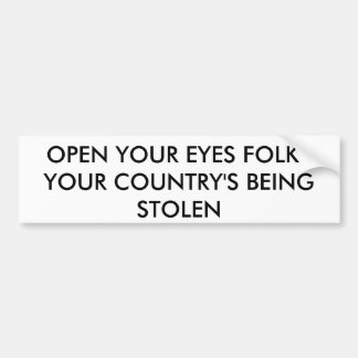OPEN YOUR EYES FOLKS BUMPER STICKER