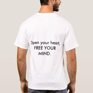 Open your Heart and Mind Philosophical T Shirt