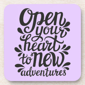 Open Your Heart To New Adventures Drink Coaster