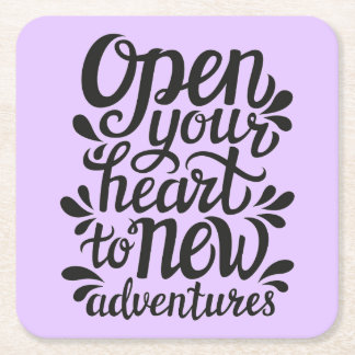 Open Your Heart To New Adventures Square Paper Coaster