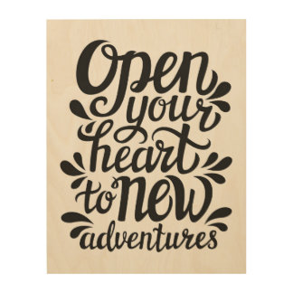 Open Your Heart To New Adventures Wood Wall Decor