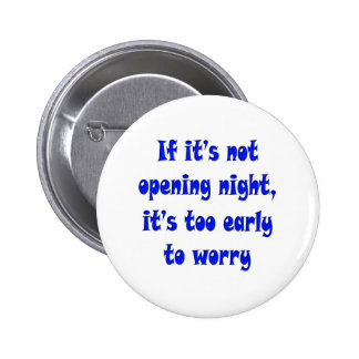Opening Night, No Worries 6 Cm Round Badge