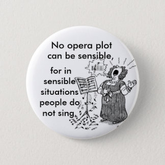 Opera Is Forrizzles 6 Cm Round Badge