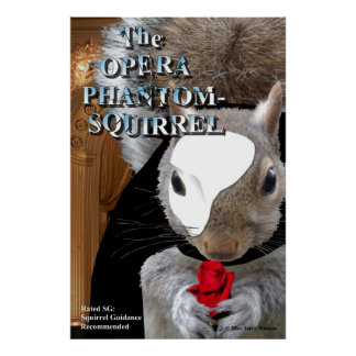 Opera Phantom Squirrel Poster