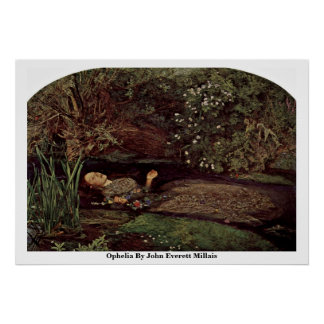 Ophelia By John Everett Millais Poster