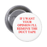 opinion 6 cm round badge
