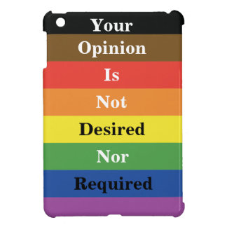 Opinion Not Desired Nor Required iPad case