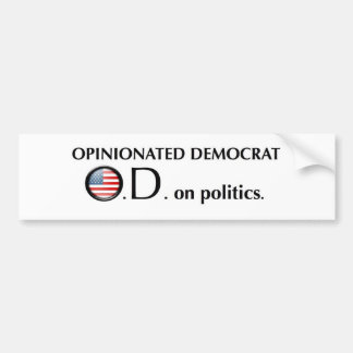 Opinionated Democrat Bumper Sticker