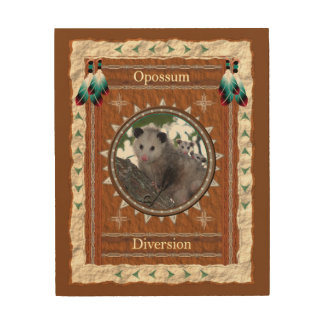 Opossum  -Diversion- Wood Canvas
