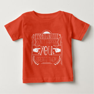 Opportunities Movitvational Apparel Baby T-Shirt