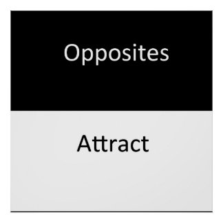 Opposites Attract Posters