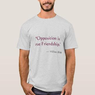 """Opposition is true Friendship"" T-Shirt"