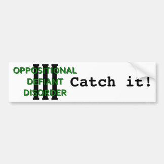 Oppositional Defiant Disorder Bumper Sticker