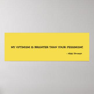 Optimism Brighter than Pessimism Poster
