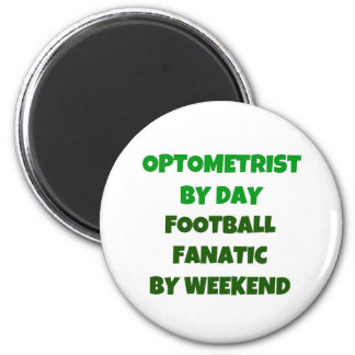 Optometrist by Day Football Fanatic by Weekend 6 Cm Round Magnet