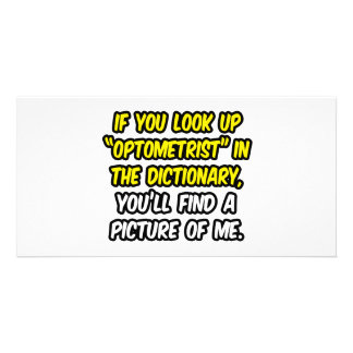 Optometrist In Dictionary...My Picture Custom Photo Card