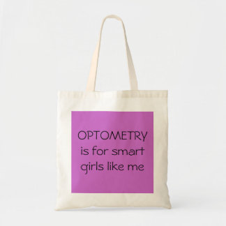 OPTOMETRY IS FOR SMART GIRLS LIKE ME BUDGET TOTE BAG