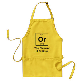 Or, The Element of Options Adult Apron