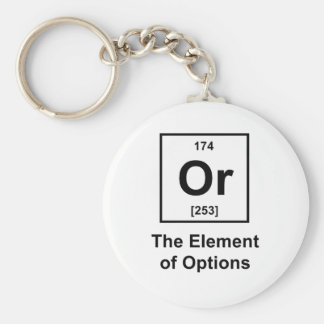 Or, The Element of Options Basic Round Button Key Ring
