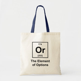 Or, The Element of Options Budget Tote Bag