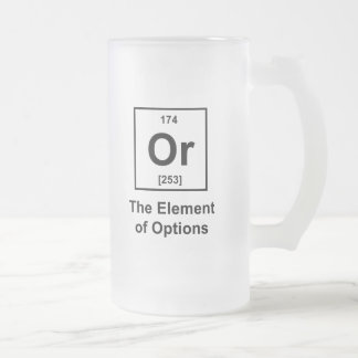 Or, The Element of Options Frosted Glass Mug