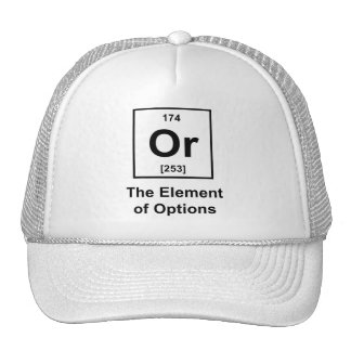 Or, The Element of Options Trucker Hats