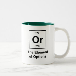 Or, The Element of Options Two-Tone Mug