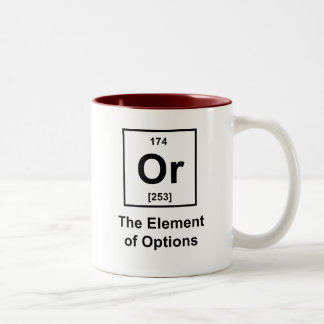 Or, The Element of Options Mugs