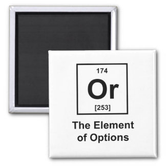 Or, The Element of Options Square Magnet
