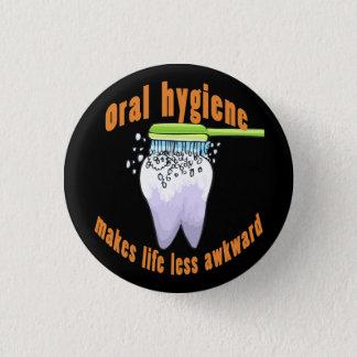 Oral Hygiene Makes Life Less Awkward 3 Cm Round Badge