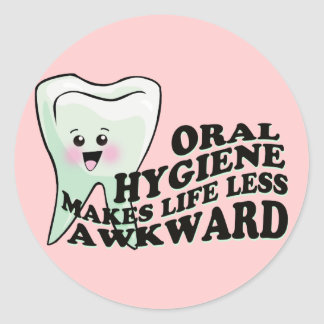 Oral Hygiene Makes Life Less Awkward Classic Round Sticker