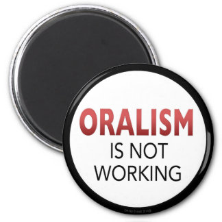 Oralism Is Not Working magnet